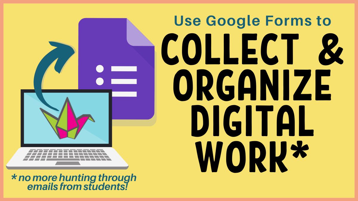 Collect digital work easily with Google Forms