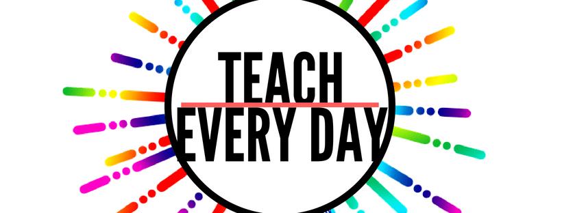 Blog for Teach Every Day