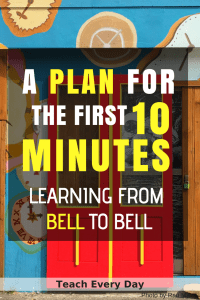 New Teacher tip - Get the most out of the first ten minutes of class.