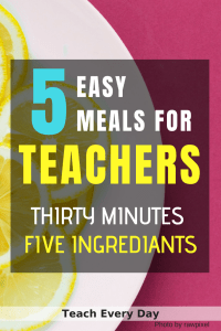 Five easy meals for teachers