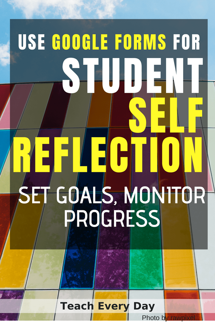 Use Google Forms for Student Self Reflection - Teach Every Day