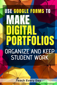 use google forms to make digital portfolios