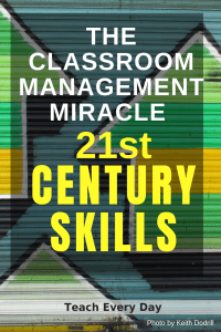 Classroom Management Miracle: 21st Century Skills