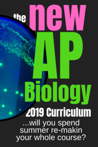 New AP Biology Curriculum- a big change for 2019?