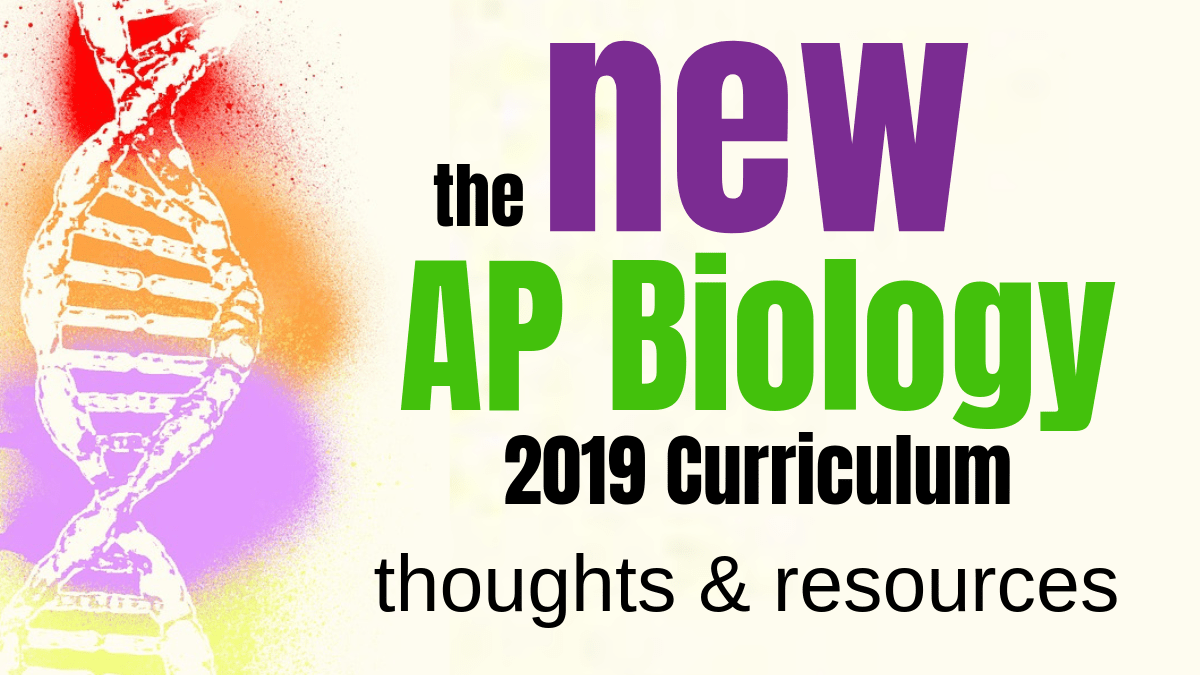 New AP Biology Curriculum 2019