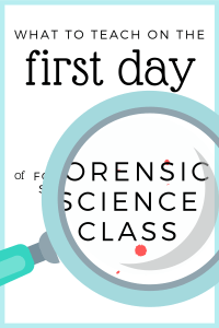Ideas for teaching the first day of forensic science class!