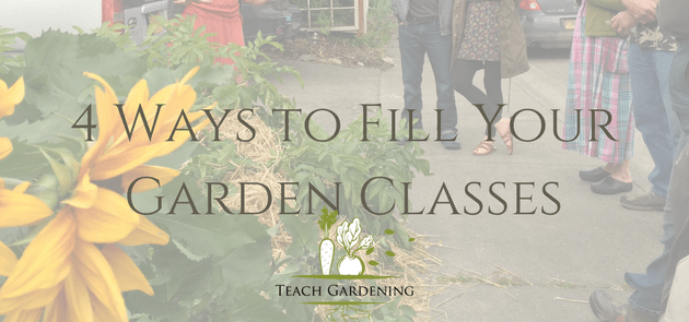 4 ways to fill your garden classes