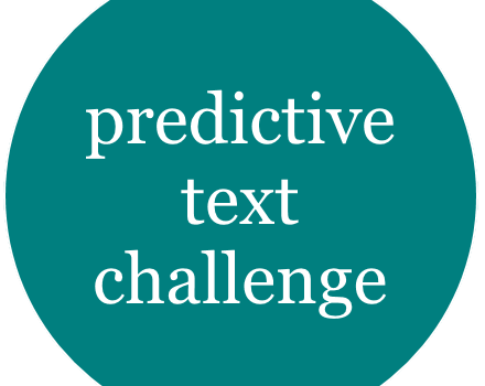 Stats challenge for maths week – predictive text :-)