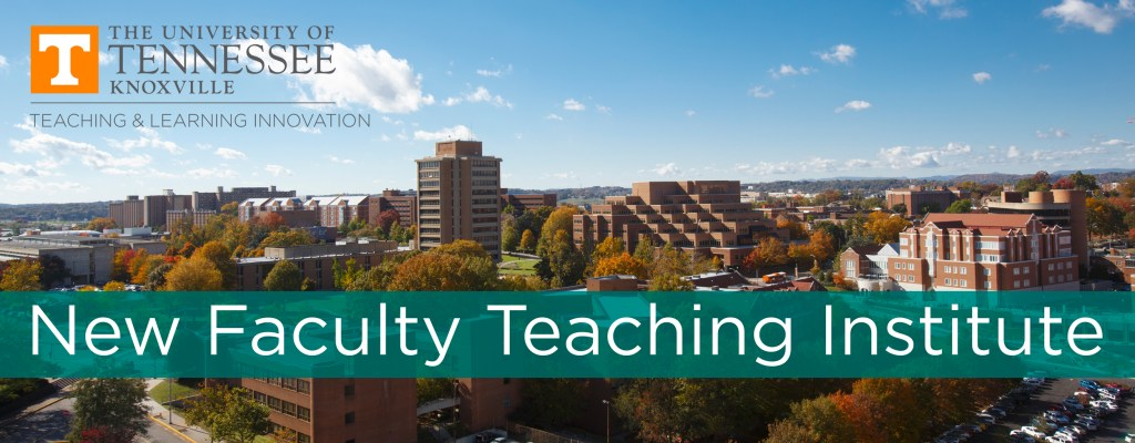 """A picture of Ut Knoxville's campus, with the title, """"New Faculty Teaching Institute."""""""