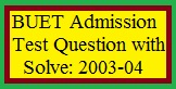 BUET Admission Test Question with Solve: 2003-04