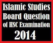 Islamic Studies Board Question of HSC Examination 2014