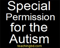 Special Permission for the Students with Autism