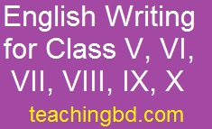 English Writing for Class V, VI, VII, VIII, IX, X