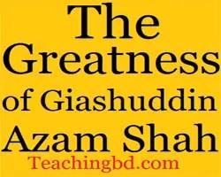 Story: The Greatness of Giashuddin Azam Shah 1