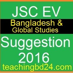 EV Bangladesh and Global Studies Suggestion and Question Patterns of JSC Examination 2016-2