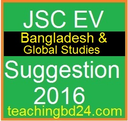 EV Bangladesh and Global Studies Suggestion and Question Patterns of JSC Examination 2016