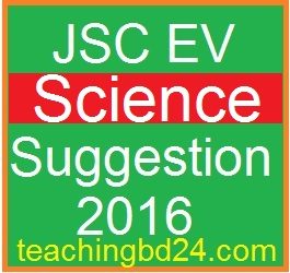 EV Science Suggestion and Question Patterns of JSC Examination 2016