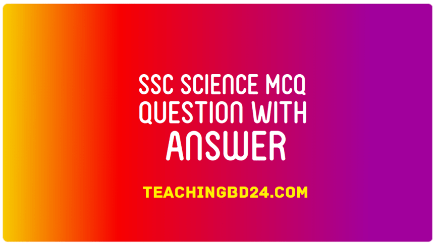 SSC Science MCQ Question With Answer 2020