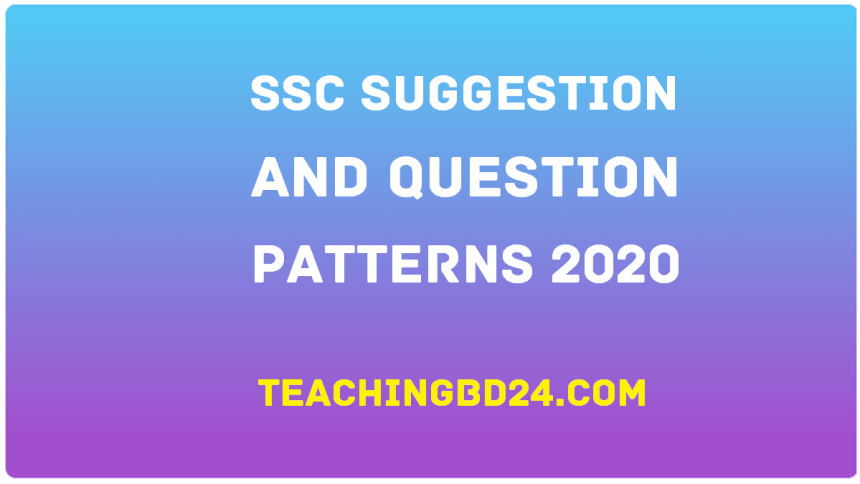 Suggestion and Question Patterns of SSC Examination 2020