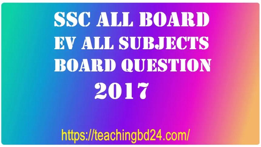 SSC All Board EV All Subjects Board Question 2017