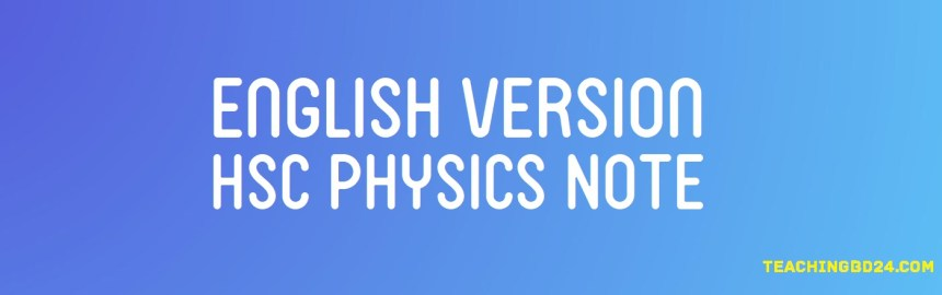 English Version HSC 2nd Paper 7th Chapter Physics Note