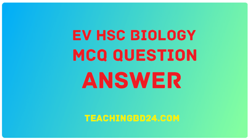EV HSC Biology 1 6th Chapter MCQ Question Answer