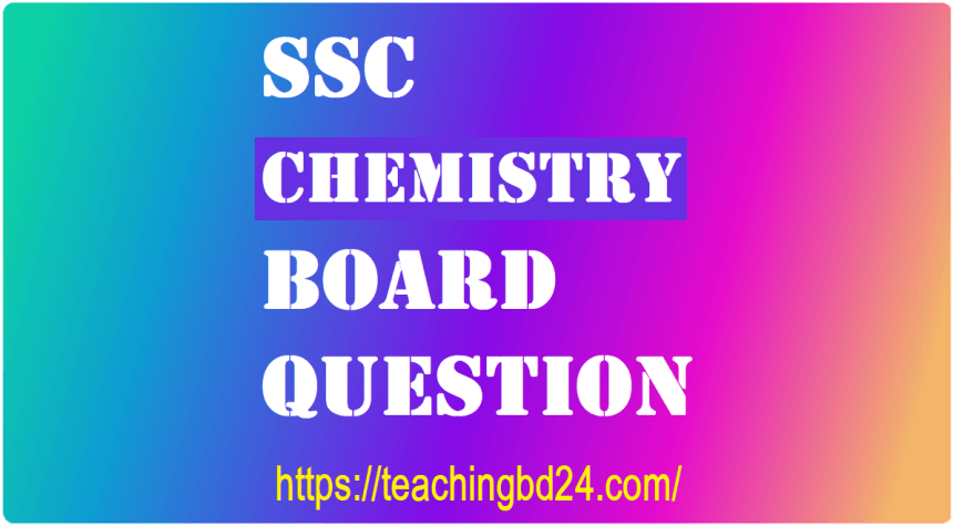 SSC EV Chemistry Question 2016 Barishal Board