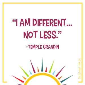 """Different but not less."" Learn about Temple Grandin and how to do more for the autism community. Get tips on how to advocate for the autistic community on the Teaching Exceptional Thinkers blog. #autism #specialeducation teacher #lightitupblue #redinstead #autismadvocacy #differentnotless #templegrandin"