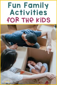 Parents playing with young girl in cardboard box with text Fun Activities for the Kids