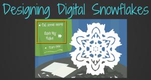 Designing Digital Snowflakes