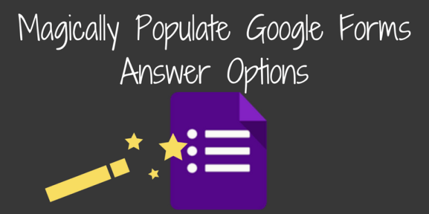 Magically Fill Google Forms Answer Choices | Teaching Forward