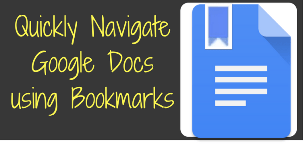 Quickly Navigate Google Docs Using Bookmarks | Teaching Forward
