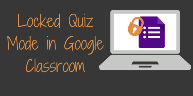 Secure Assessments with Locked Forms in Google Classroom | Teaching