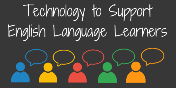 Technology to Support English Language Learners | Teaching