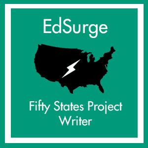 EdSurge 50 States Writer