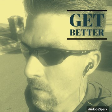 A picture of a person running. with the phrase get better.