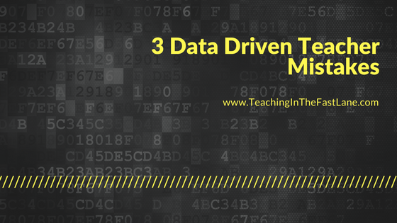 Are You Making These 3 Data Driven Teacher Mistakes
