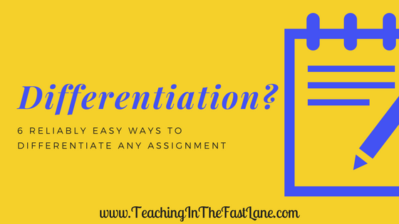 6 Reliably Easy Ways to Differentiate Any Assignment
