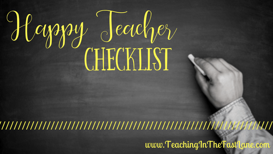 Teaching can be tough, and that is why it is vital you take care of yourself. Check out this happy teacher checklist for ways to stay happy!