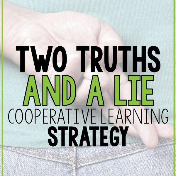 Cooperative Learning Activity – Two Truths and a Lie