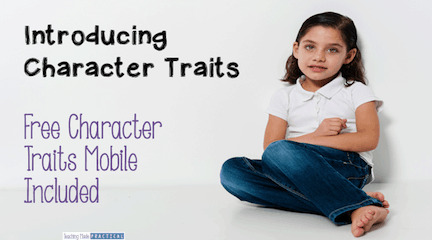 Ways to introduce character traits by making it relevant to your students. A free character trait mobile is included.