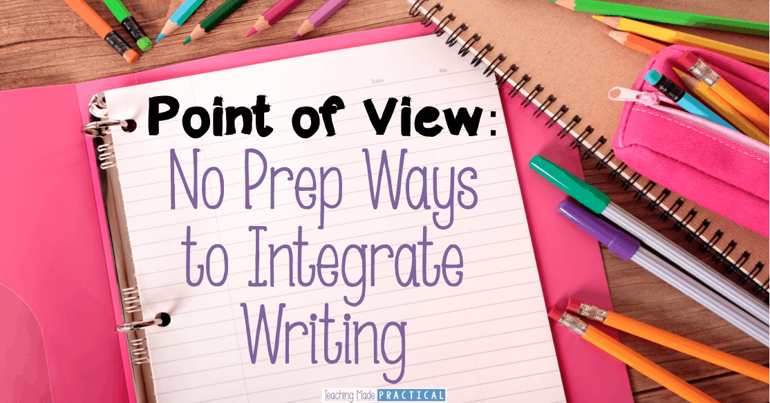 The best writing activities are no prep!  These no prep ideas will help you integrate writing while teaching point of of view to 3rd, 4th, and 5th grade students!
