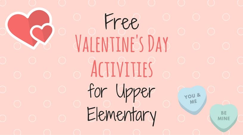 Free Valentine's Day Activities for Upper Elementary - including math, reading, and just for fun activities. Great for 3rd grade, 4th grade, and 5th grade students.