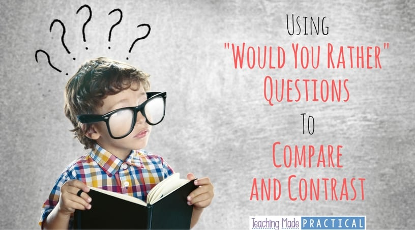 "Using ""Would You Rather"" Questions to Compare and Contrast"