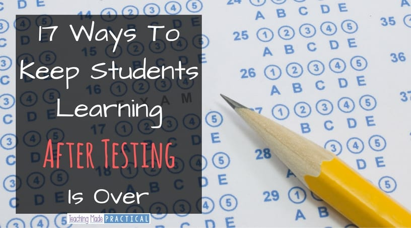 Ideas and activities for after standardized testing is over - and before the end of the school year
