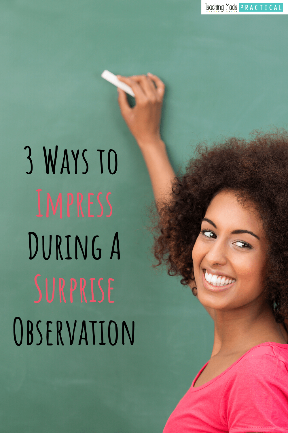 3 Ways to Impress During a Surprise Classroom Observation