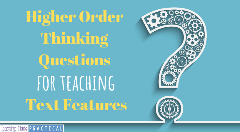 36 questions for teaching text features to promote higher order thinking