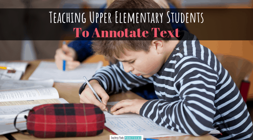 Ideas for teaching upper elementary students (3rd, 4th, and 5th grade students) how to annotate texts in a fun way