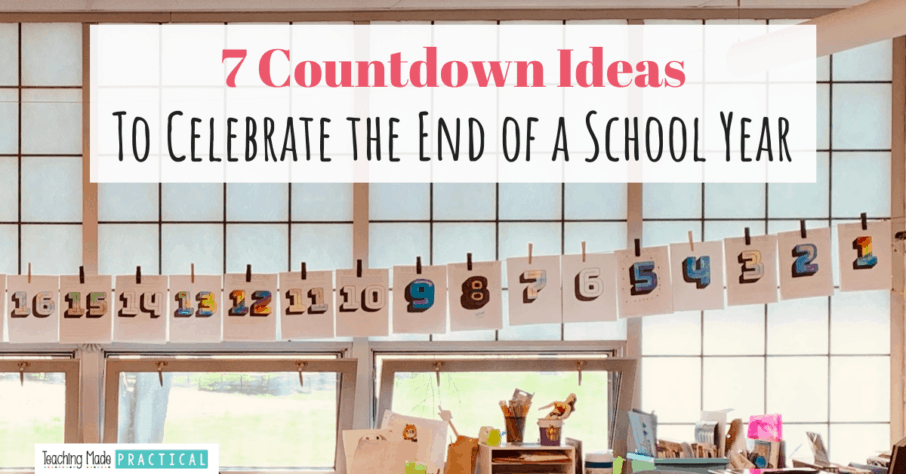 7 End of Year Countdown Ideas - balloon pop and more for 3rd, 4th, and 4th grade students
