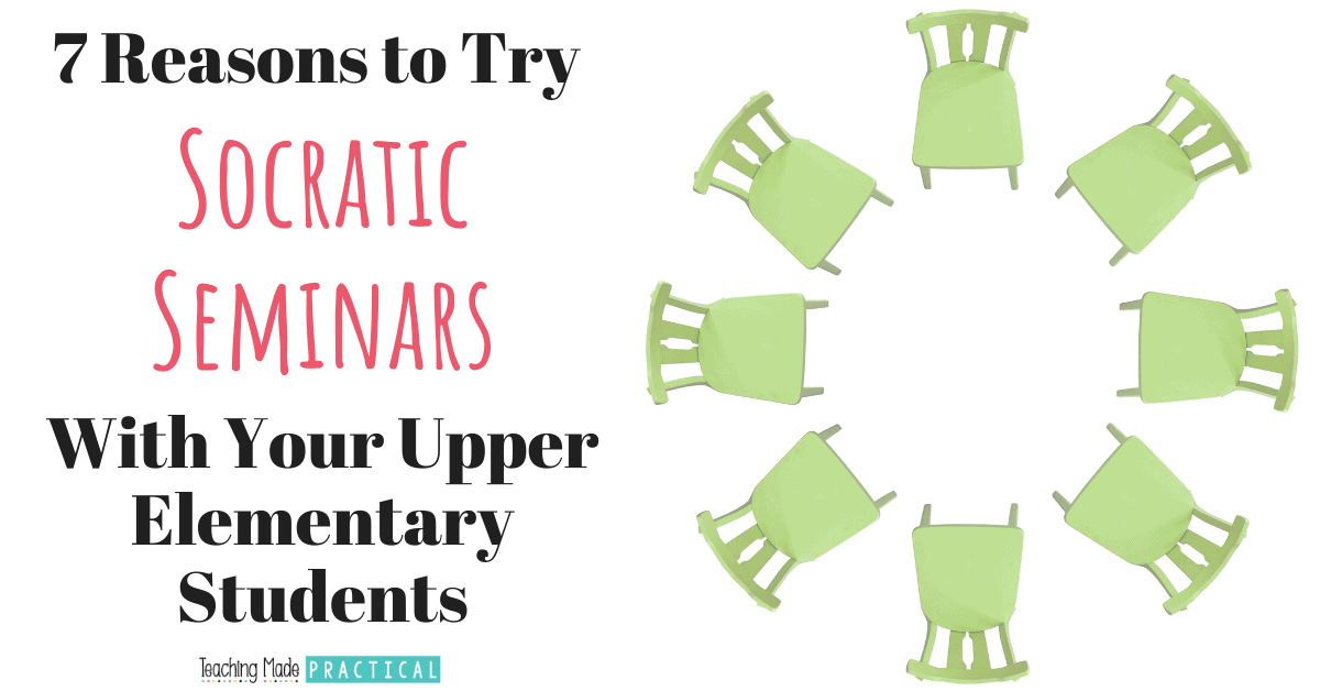 7 Reasons to Try Socratic Seminars with your Upper Elementary Students